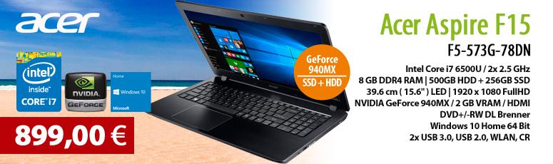 "Acer Aspire F 15 F5-573G-78DN - Core i7 6500U / 2.5 GHz - Win 10 - 8 GB RAM - 256 GB SSD + 500 GB HDD - DVD - 39.6 cm ( 15.6"" ) - GF GTX 940MX"