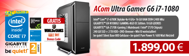 ACom Ultra Gamer G6 i7-1080 - Win 10 - Intel® Core™ i7-6700K - 16 GB RAM - 240 GB SSD + 2 TB HDD 24/7  - DVD-Brenner - GF GTX 1080 - 600 Watt