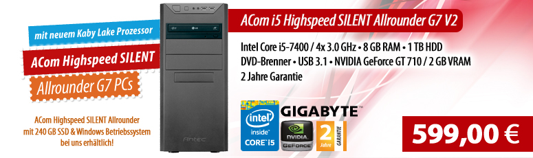 ACom i5 Highspeed SILENT Allrounder G7 V2 - ohne Win - Intel Core i5-7400 - 8 GB RAM DDR4 + 1 TB HDD - DVD-Brenner - USB 3.0 - GT 710 2 GB