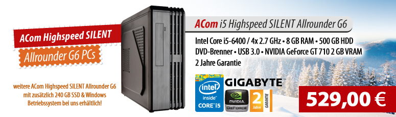 ACom i5 Highspeed SILENT Allrounder G6 - ohne Win - Intel Core i5-6400 - 8 GB RAM - ohne SSD + 500 GB HDD - DVD-Brenner - USB 3.0 - GF GT 710 2 GB